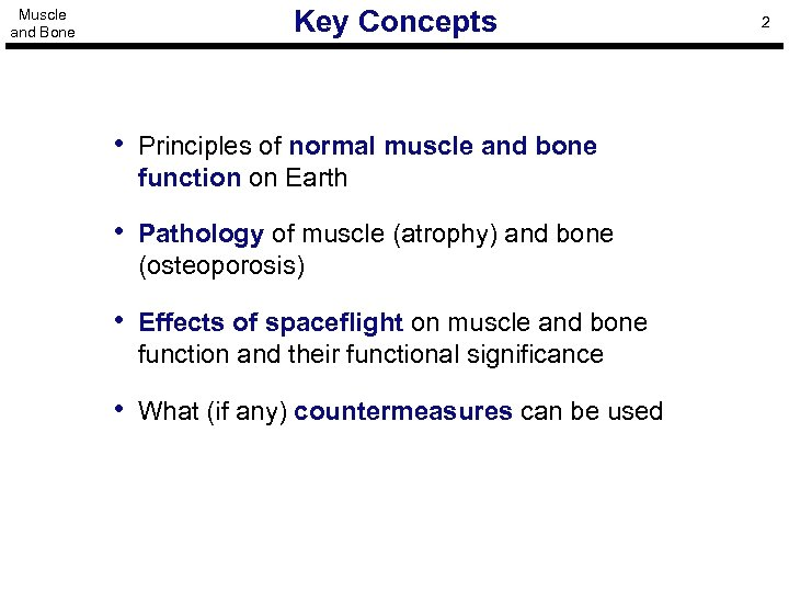 Muscle and Bone Key Concepts • Principles of normal muscle and bone function on