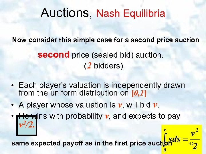 Auctions, Nash Equilibria Now consider this simple case for a second price auction second