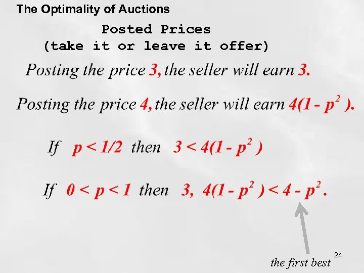 The Optimality of Auctions Posted Prices (take it or leave it offer) the first