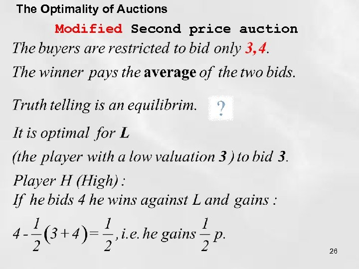 The Optimality of Auctions Modified Second price auction 26