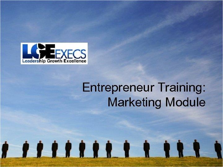Entrepreneur Training: Marketing Module