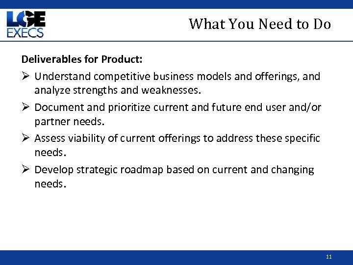 What You Need to Do Deliverables for Product: Ø Understand competitive business models and