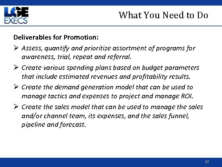 What You Need to Do Deliverables for Promotion: Ø Assess, quantify and prioritize assortment