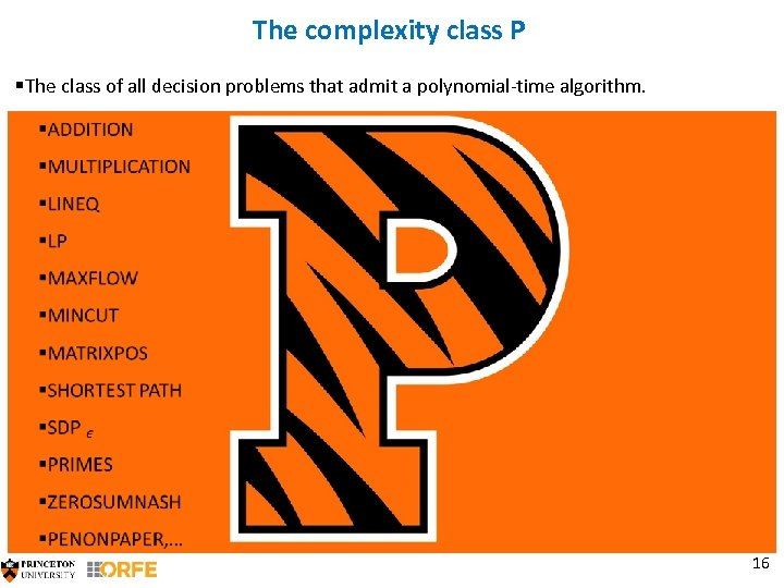 The complexity class P §The class of all decision problems that admit a polynomial-time