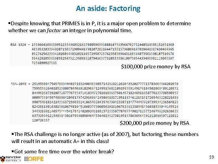 An aside: Factoring §Despite knowing that PRIMES is in P, it is a major