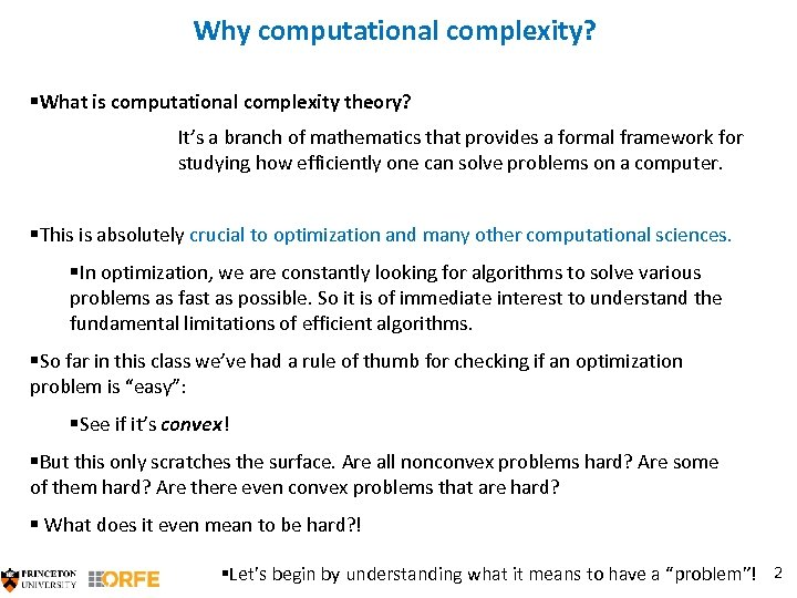 Why computational complexity? §What is computational complexity theory? It's a branch of mathematics that