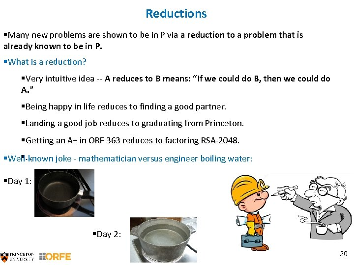 Reductions §Many new problems are shown to be in P via a reduction to