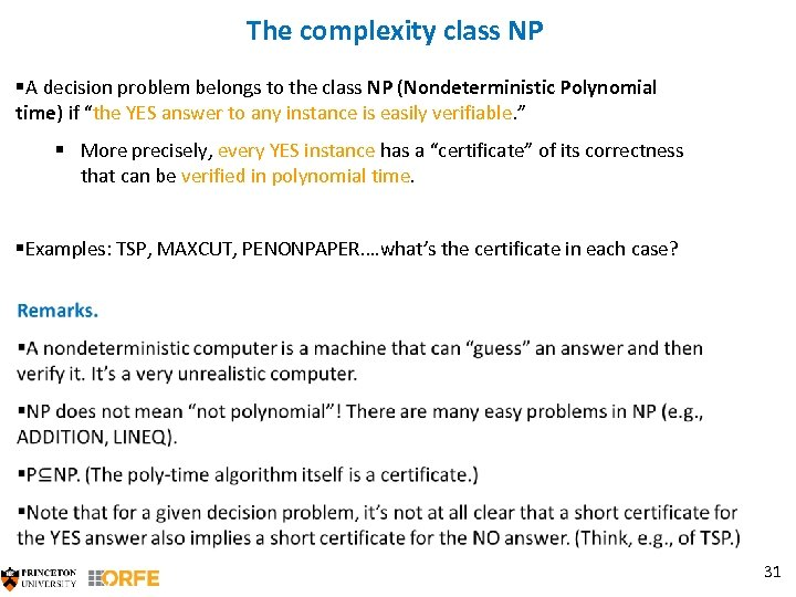 The complexity class NP §A decision problem belongs to the class NP (Nondeterministic Polynomial