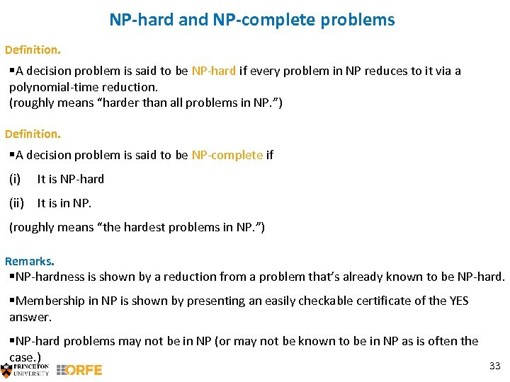 NP-hard and NP-complete problems Definition. §A decision problem is said to be NP-hard if