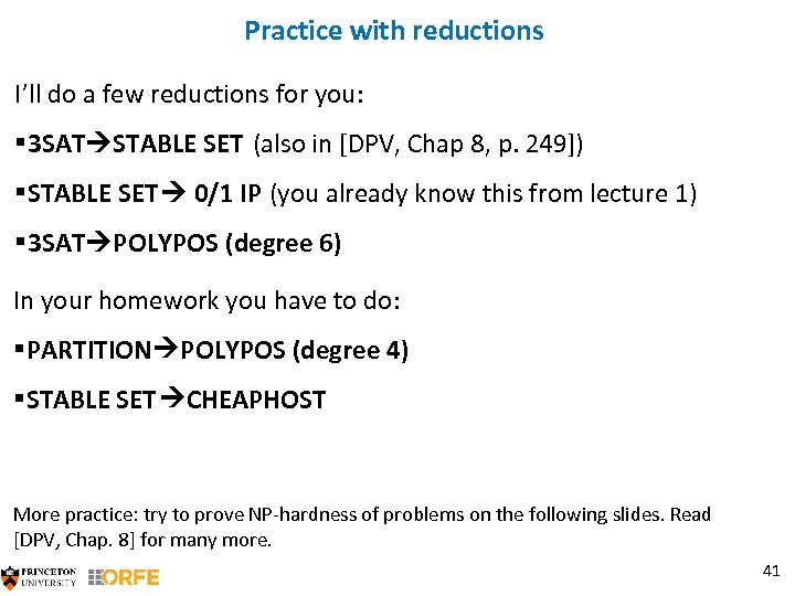 Practice with reductions I'll do a few reductions for you: § 3 SAT STABLE
