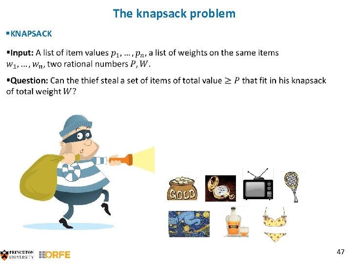 The knapsack problem §KNAPSACK 47