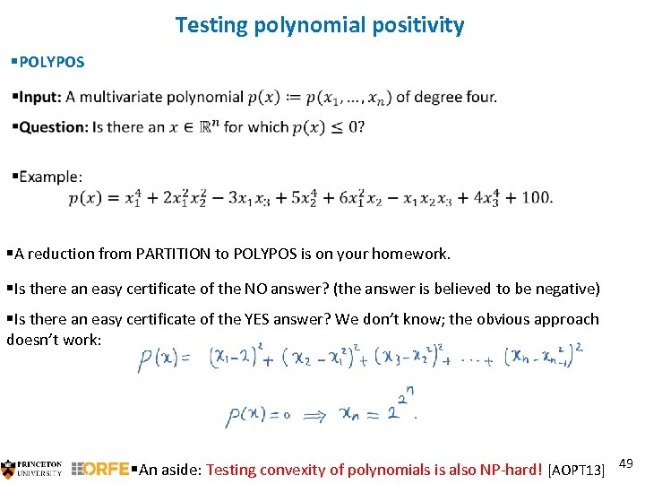 Testing polynomial positivity §POLYPOS §A reduction from PARTITION to POLYPOS is on your homework.