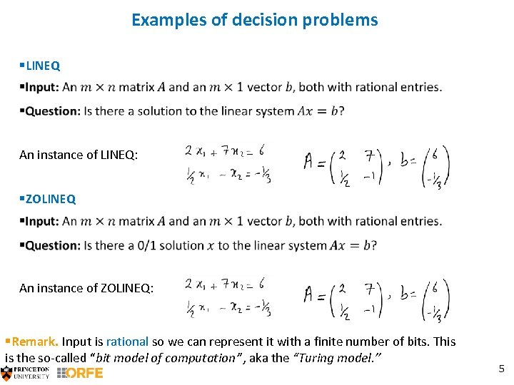 Examples of decision problems §LINEQ An instance of LINEQ: §ZOLINEQ An instance of ZOLINEQ:
