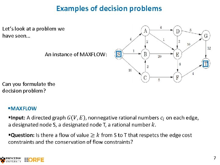 Examples of decision problems Let's look at a problem we have seen… An instance