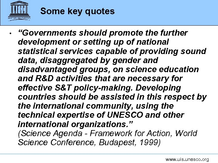 "Some key quotes • ""Governments should promote the further development or setting up of"