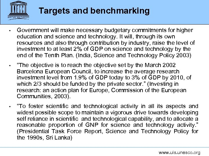 Targets and benchmarking • Government will make necessary budgetary commitments for higher education and