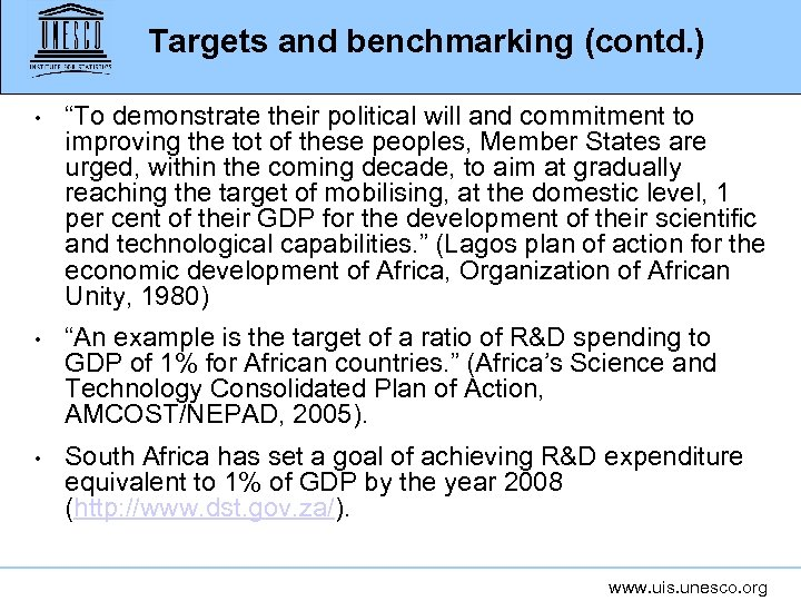 "Targets and benchmarking (contd. ) • ""To demonstrate their political will and commitment to"