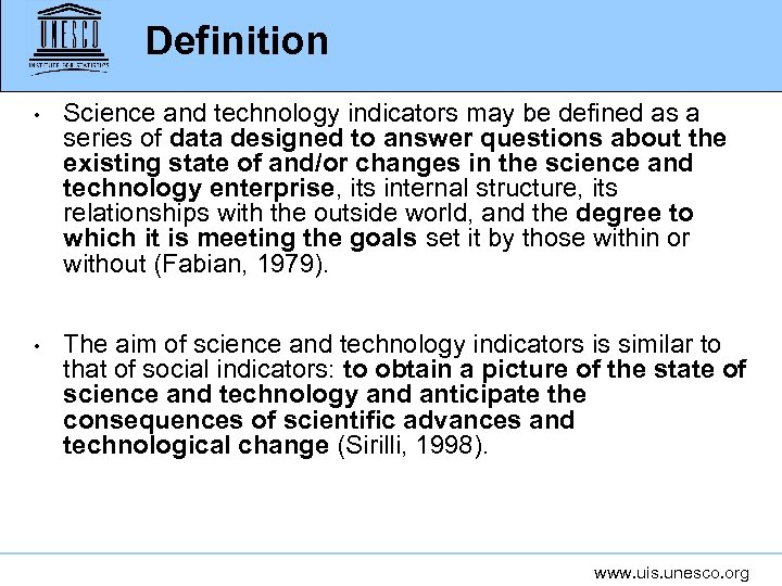 Definition • Science and technology indicators may be defined as a series of data