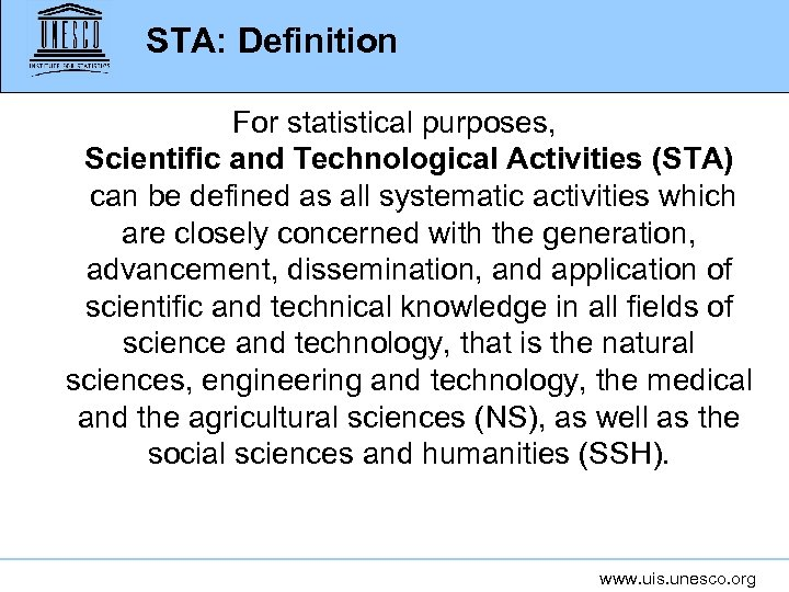 STA: Definition For statistical purposes, Scientific and Technological Activities (STA) can be defined as