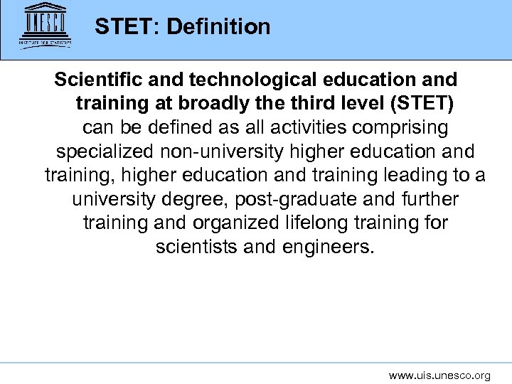 STET: Definition Scientific and technological education and training at broadly the third level (STET)