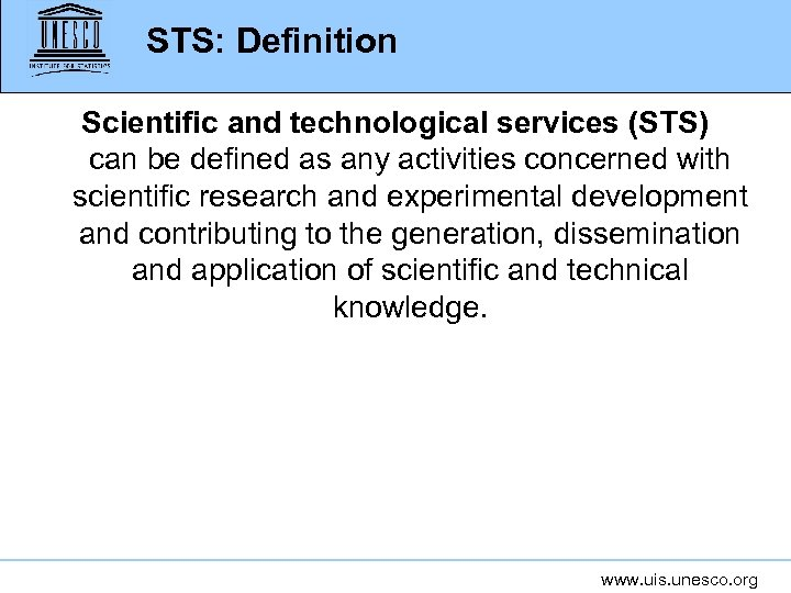 STS: Definition Scientific and technological services (STS) can be defined as any activities concerned