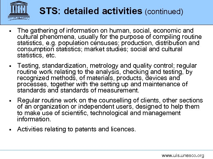 STS: detailed activities (continued) § The gathering of information on human, social, economic and