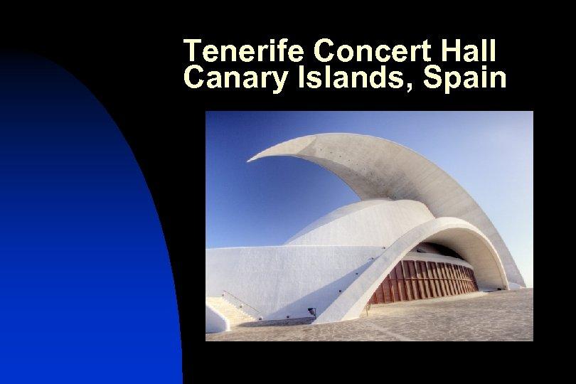 Tenerife Concert Hall Canary Islands, Spain