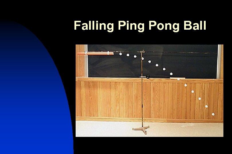Falling Pong Ball