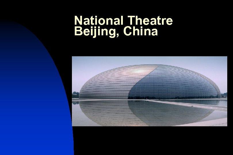 National Theatre Beijing, China