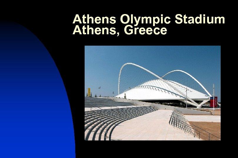 Athens Olympic Stadium Athens, Greece