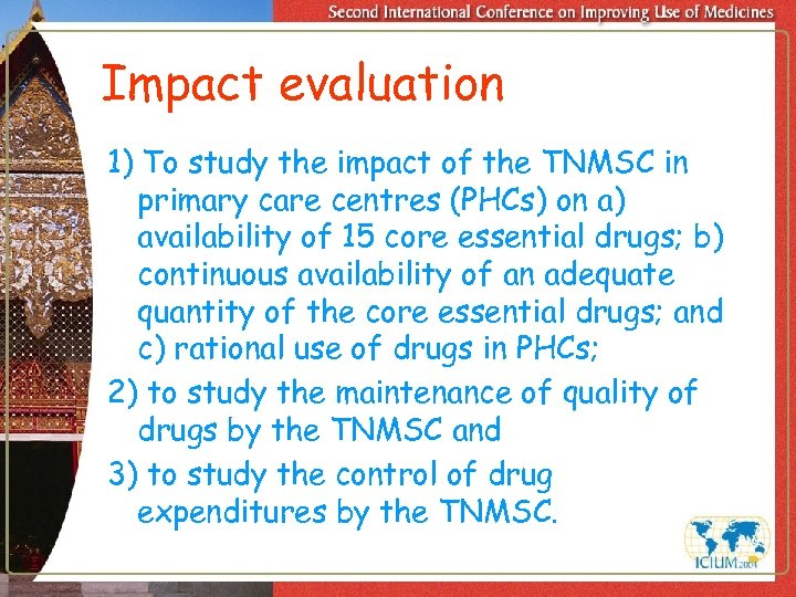 Impact evaluation 1) To study the impact of the TNMSC in primary care centres