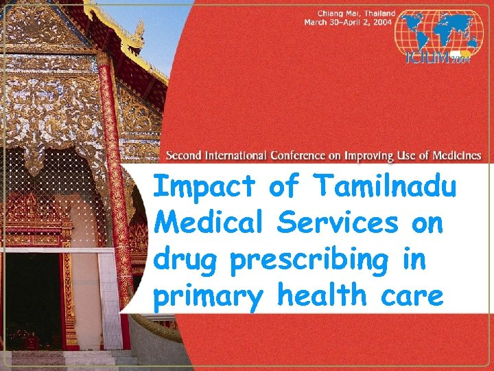 Impact of Tamilnadu Medical Services on drug prescribing in primary health care