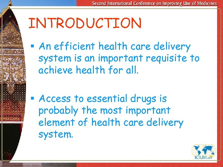 INTRODUCTION § An efficient health care delivery system is an important requisite to achieve