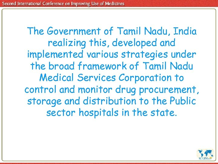 The Government of Tamil Nadu, India realizing this, developed and implemented various strategies under