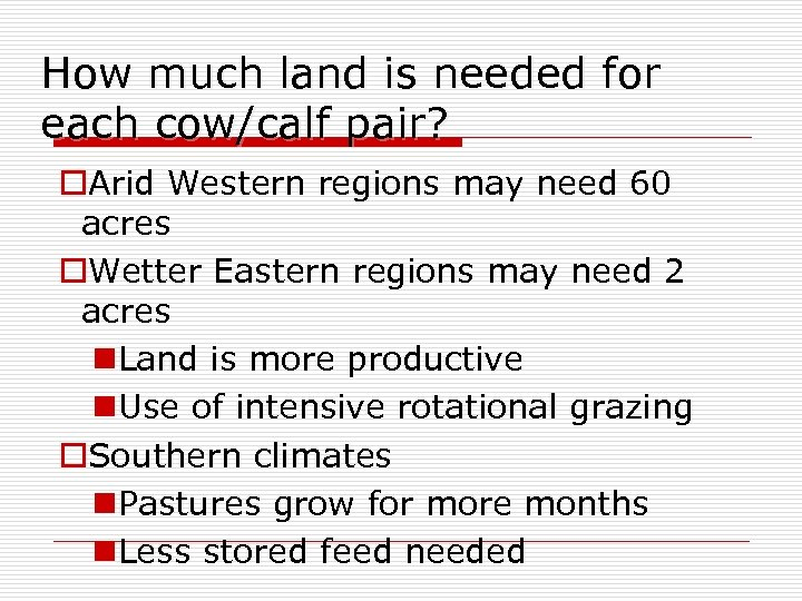 How much land is needed for each cow/calf pair? o. Arid Western regions may