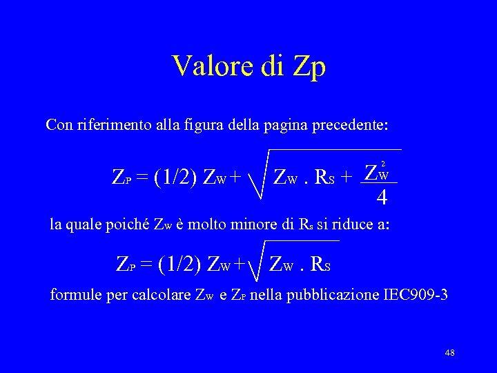Valore di Zp Con riferimento alla figura della pagina precedente: ZP = (1/2) ZW