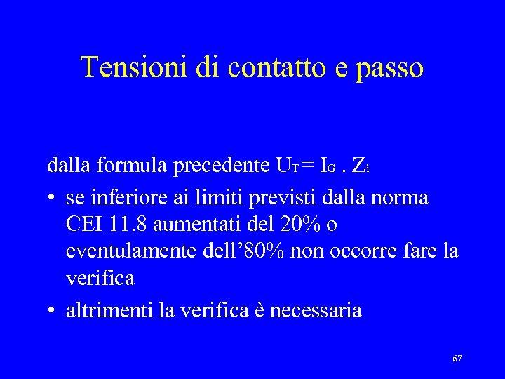 Tensioni di contatto e passo dalla formula precedente UT = IG. Zi • se