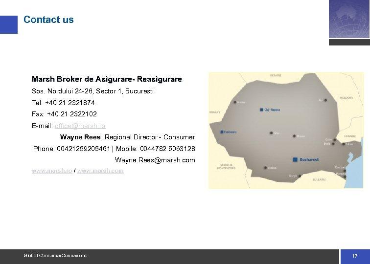 Contact us Marsh Broker de Asigurare- Reasigurare Sos. Nordului 24 -26, Sector 1, Bucuresti