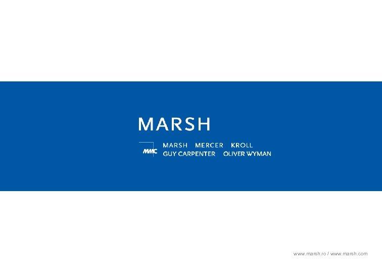 www. marsh. ro / www. marsh. com