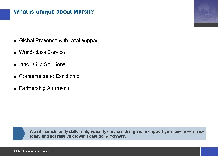 What is unique about Marsh? n Global Presence with local support. n World-class Service