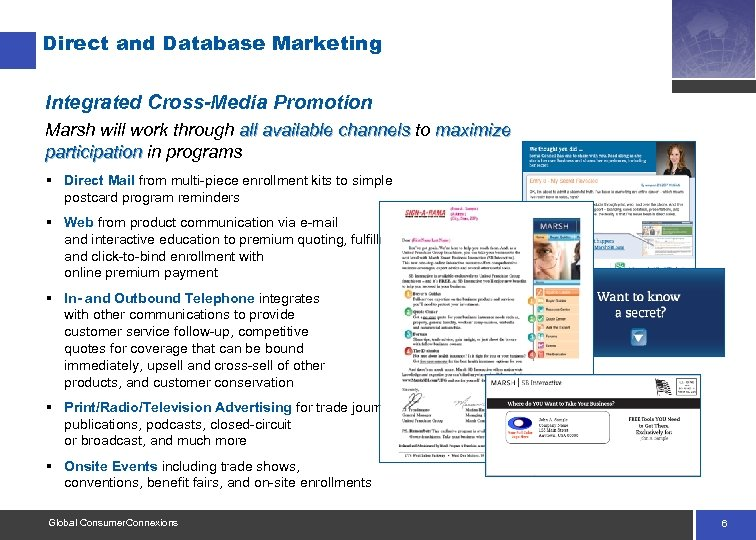 Direct and Database Marketing Integrated Cross-Media Promotion Marsh will work through all available channels
