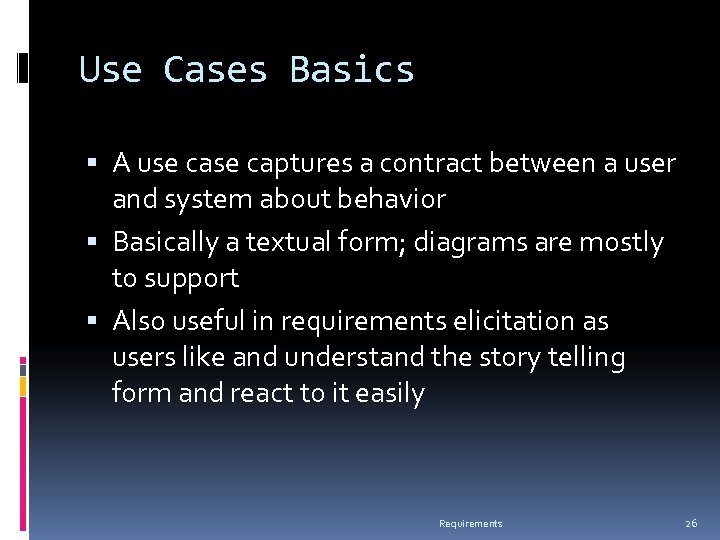 Use Cases Basics A use captures a contract between a user and system about