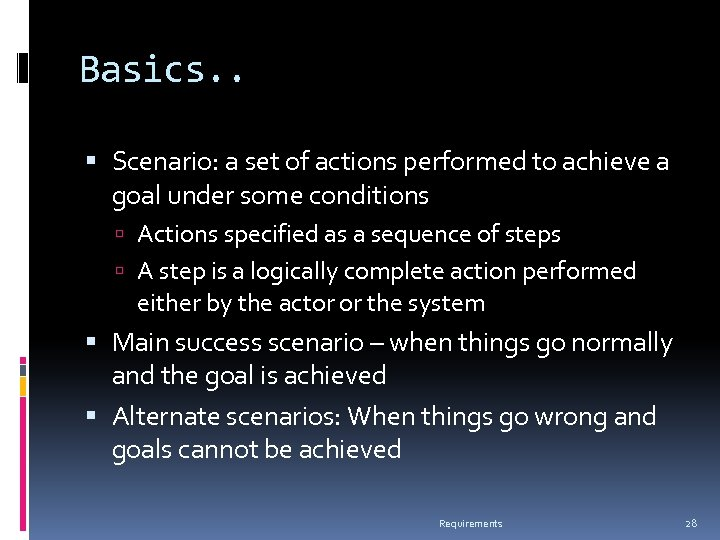 Basics. . Scenario: a set of actions performed to achieve a goal under some
