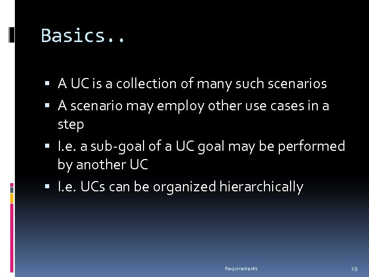Basics. . A UC is a collection of many such scenarios A scenario may