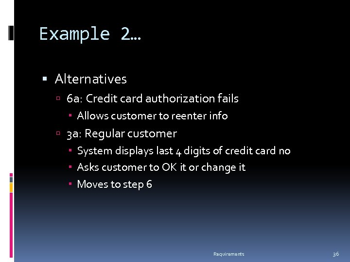 Example 2… Alternatives 6 a: Credit card authorization fails Allows customer to reenter info