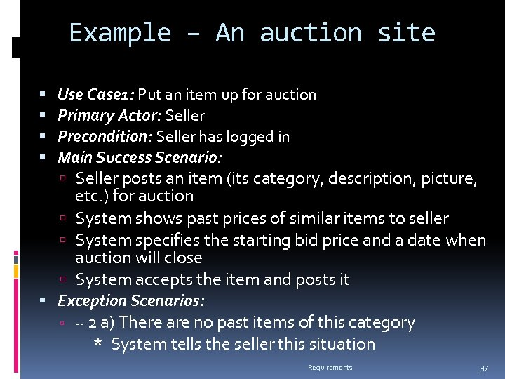 Example – An auction site Use Case 1: Put an item up for auction
