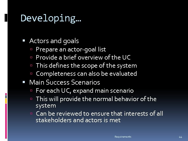 Developing… Actors and goals Prepare an actor-goal list Provide a brief overview of the