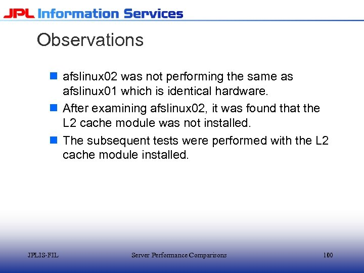 Observations n afslinux 02 was not performing the same as afslinux 01 which is