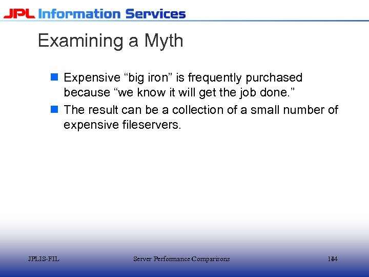 """Examining a Myth n Expensive """"big iron"""" is frequently purchased because """"we know it"""