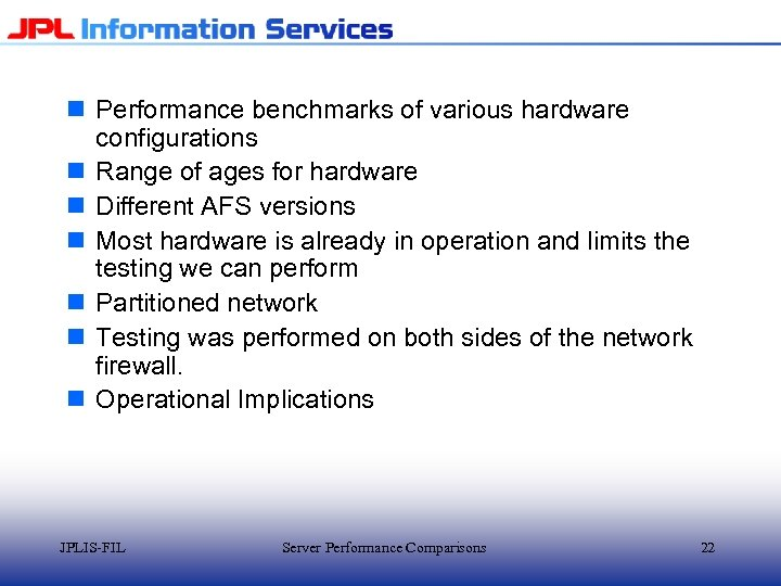 n Performance benchmarks of various hardware configurations n Range of ages for hardware n